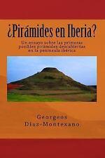 Enigmas Histórico-Arqueológicos de la Magna Iberia: ¿Pirámides en Iberia? :...
