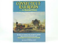 Connecticut Railroads...An Illustrated History by Turner & Jacobus ©1986 HC Book