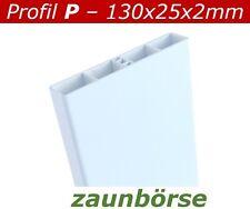 Zaunbretter P (130x25x2mm) weiss L=74cm Profiware Kunststoffzaun Balkon Geländer