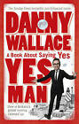 Yes Man by Danny Wallace (Paperback, 2006)