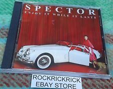 SPECTOR - ENJOY IT WHILE IT LASTS -12 TRACK CD-
