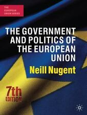 The European Union: The Government and Politics of the European Union by Neill N