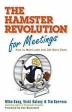 The Hamster Revolution for Meetings: How to Meet Less and Get More Done (Bk