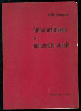 MASTROPAOLO MARIO ANTIAUTORITARISMO E MUTAMENTO SOCIALE GLAUX 1973 PROTESTA