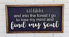 Into The Forest I Go, Lose My Mind, Find My Soul, Forest Quote, Nature Lover Art