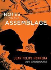 Notes on the Assemblage by Juan Felipe Herrera (2015, Paperback)