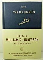 The Ice Diaries: The Untold Story of the USS Nautilus 2008 1st/1st, Anderson NEW