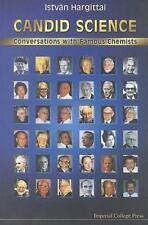 Candid Science: Conversations with Famous Chemists, Hargittai, Istvan