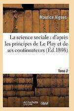 La Science Sociale : D'Apres les Principes de le Play et de Ses Continuateurs...