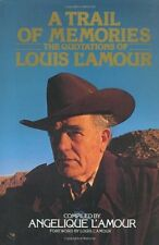 A Trail of Memories: The Quotations Of Louis LAmour by Angelique LAmour