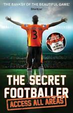 The Secret Footballer: Access All Areas by Anon | Paperback Book | 9781783350605