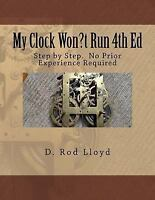 My Clock Won't Run : Step by Step No Prior Experience Required, Paperback by ...