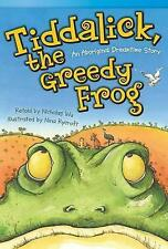 NEW Tiddalick, the Greedy Frog: An Aboriginal Dreamtime Story (Fiction Readers)