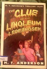 M. T. Anderson's Thrilling Tales : The Clue of the Linoleum Lederhosen : Ill. PB