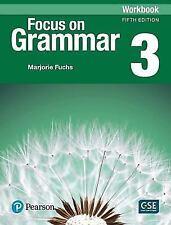Focus on Grammar 3 Workbook by Marjorie Fuchs (2017, Paperback)