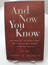 AND NOW YOU KNOW-The Rest of the Story from the Lives of Well-Known LDS Mormon