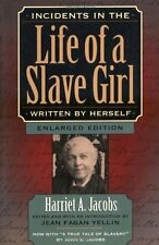 Incidents in the Life of a Slave Girl, Written by Herself, Enlarged Edition, Now