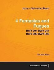 4 Fantasias and Fugues by Bach - Bwv 904 Bwv 944 Bwv 906 Bwv 905 - for Solo...