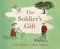 The Soldier's Gift Jane Tanner Tony Palmer Hardcover Book