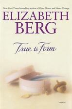 ELIZABETH BERG - TRUE TO FORM - HARDBACK 2002 -  NEW