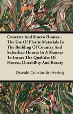 Concrete And Stucco Houses - The Use Of Plastic Materials In The Building Of ...