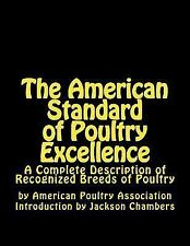 American Standard of Poultry Excellence : A Complete Description of Recognize...