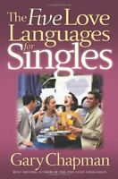 The Five Love Languages for Singles (Chapman, Gary