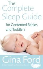 The Complete Sleep Guide For Contented Babies and  Toddlers,Gina Ford