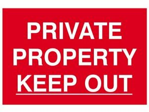 Private Property Keep Out Sign made from Aluminium Composite
