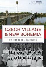 Czech Village & New Bohemia: History in the Heartland (Paperback or Softback)