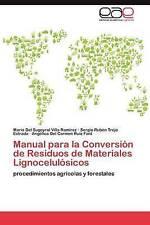 Manual para la Conversión de Residuos de Materiales Lignocelulósicos: procedimie