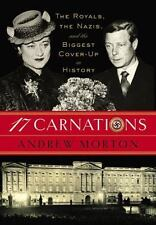 17 Carnations The Royals Nazis and Biggest Cover-Up in History by Andrew Morton