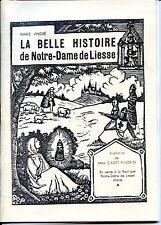 LA BELLE HISTOIRE DE NOTRE-DAME DE LIESSE - Marie André 1998 - Aisne - Picardie