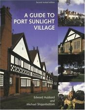 A Guide to Port Sunlight Village 2nd editon-Edward Hubbard, Michael Shippobotto