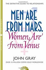 Men are from Mars, Women are from Venus: AND How to Get What You Want in Your Re