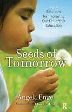 Seeds of Tomorrow: Solutions for Improving Our Children's Education, Decision Ma