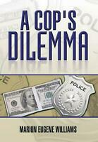 A Cop's Dilemma by Marion Eugene Williams (English) Hardcover Book Free Shipping