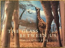 The Glass Between Us: Reflections On Urban Creatures By Rebecca Norris Webb, HC