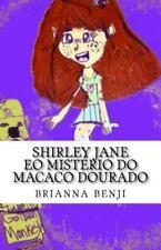 Shirley Jane Mysteries: Shirley Jane Eo Mistério Do Macaco Dourado by brianna...