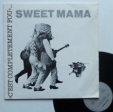 """LP Sweet Mama  """"C'est complètement fou"""" - (TB/EX)"""