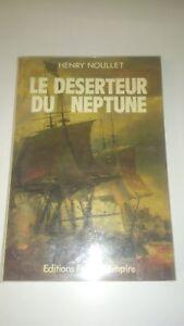 Henry Noullet - Le déserteur du Neptune - France-Empire