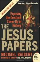 The Jesus Papers: Exposing the Greatest Cover-Up in History (Plus) by Michael Ba