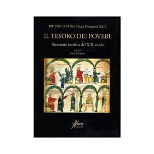 Il tesoro dei poveri. Ricettario medico del XIII secolo., Pesante Luca (a cura d