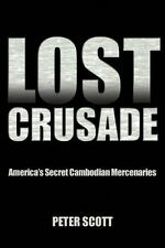 Lost Crusade: America's Secret Cambodian Mercenaries (Paperback or Softback)