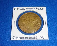 Vintage Chambersburg PA B.P.O.E. Lodge #600 Token