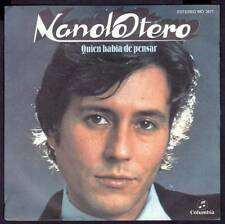 "MANOLO OTERO - SPAIN 7"" PHILIPS 1979 - QUIEN HABIA DE PENSAR - SINGLE 45 RPM"