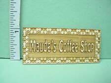 Dollhouse Miniature Maude's Coffee Shop Sign - 1/12th Scale Dragonfly Laser Cut