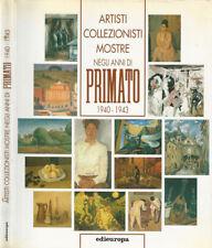 Artisti Collezionisti Mostre negli anni Primato. 1940 - 1943. 1996. .