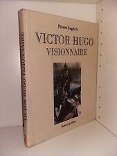 Victor Hugo visionnaire par Pierre Seghers chez Laffont