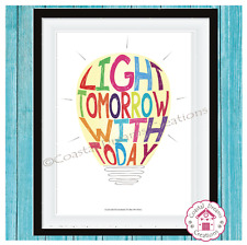 'Light tomorrow with today' motivational quote wall art print decor